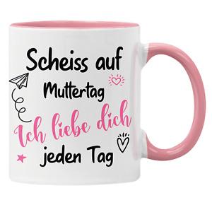 Tasse mit Spruch Scheiß auf Muttertag - Mama Ich liebe dich - Geschenk - Familie