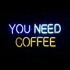 """13""""x8"""" You Need Coffee Neon Sign Light Beer Bar Pub Lamp Glass Gift Open"""