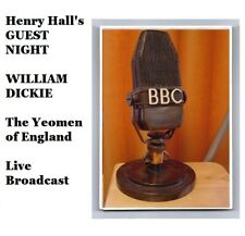 William Dickie - Baritone  BBC Henry Hall's Guest Night - The Yeoman of England