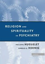 Religion and Spirituality in Psychiatry. Huguelet, Philippe 9781107405868 New.#