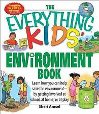 The Everything Kids' Environment Book: Learn How You Can Help the...