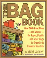 The Bag Book: Over 500 Great Uses and Reuses for P