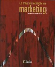 Le Projet de Recherche en Marketing - Alain D'Astous