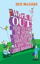 Work it Out!: How to Find the Work You Always Wanted in a Shifting Jobs