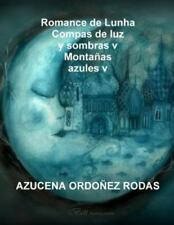 Romance de Lunha Montanas Azules V by Azucena Ordonez Rodas (2016, Paperback)