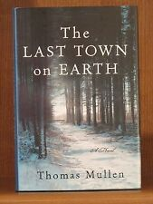 Thomas Mullen, The Last Town on Earth, *Signed* 1st/1st  F/F Darktown Author