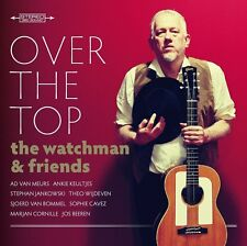 The Watchman & Friends - Over The Top (2011)  CD  NEW/SEALED  SPEEDYPOST