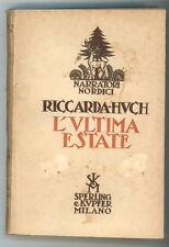 HUCH RICCARDA L'ULTIMA ESTATE SPERLING & KUPFER 1930 I ED NARRATORI NORDICI VIII