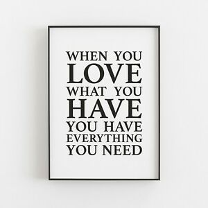 When you love what you have Inspirational Love Quote Typography Print Poster v2