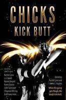 (Very Good)-Chicks Kick Butt (Paperback)-Hughes, Kerrie L., Caine, Rachel-076532