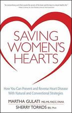 Saving Women's Hearts: How You Can Prevent and Reverse Heart Disease With Natura