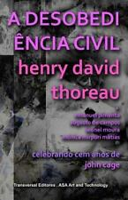 A Desobediência Civil : Celebrando Cem Anos de John Cage by Henry David...