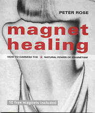 MAGNET HEALING BY PETER ROSE (Paperback, 2003) 10 FREE MAGNETS INCLUDED