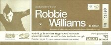 RARE / TICKET DE CONCERT - ROBBIE WILLIAMS : LIVE A MADRID ( ESPAGNE ) 2003