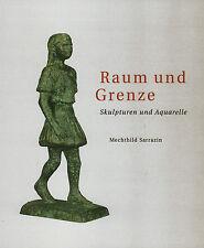 Raum und Grenze von Mechthild Sarrazin Skulpturen und Aquarelle