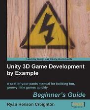 Ryan Henson Creighton : Unity 3D Game Development by Example Beg