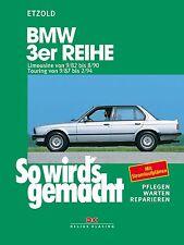 So wirds gemacht (Band 58) BMW 3er Limousine von 9/82 bis 8/90 Touring von 9/87