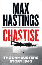 Signed Book - Chastise: The Dambusters Story 1943 by Max Hastings First Edition