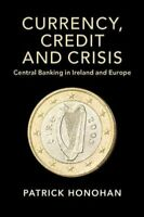 Currency, Credit and Crisis Central Banking in Ireland and Europe 9781108741583