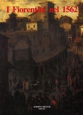 I fiorentini nel 1562 Descritione delle Bocche della Città et stato di Fiorenza