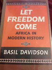Let Freedom Come Africa In Modern History By Basil Davidson 1978 1st American Ed