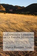 La Expresión Literaria de la España Medieval : Descripción, análisis e...