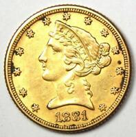 1881 Liberty Gold Half Eagle $5 Coin - Choice AU Details - Rare Coin!