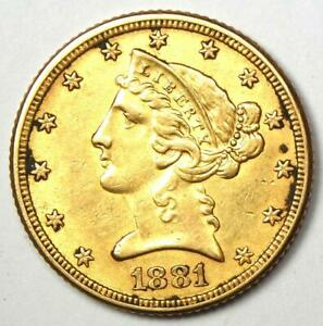 1881 Liberty Gold Half Eagle $5 Coin - Choice AU Details - Rare Coin!