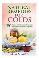 Natural Remedies for Colds : Top 50 Natural Cold Remedies Recipes for...