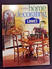 Lowes Complete Home Decorating (Lowes Home Improvement) hardcover 432 pages