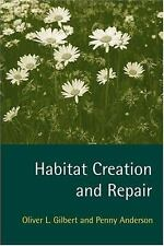 Habitat Creation and Repair by Oliver L. Gilbert and Penny Anderson (1998,...