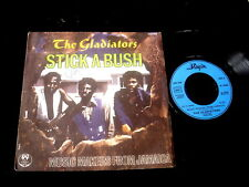 "THE GLADIATORS/STICK A BUSH/REGGAE/FRENCH 7"" SP"