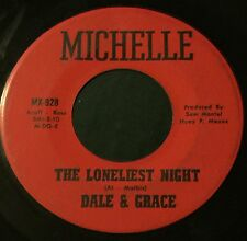 DALE AND GRACE The Loneliest Night / I'm Not Free 45 Michelle swamp pop