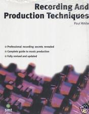 RECORDING & PRODUCTION TECHNIQUES by Paul White