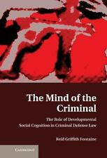 The Mind of the Criminal : The Role of Developmental Social Cognition in Crimina