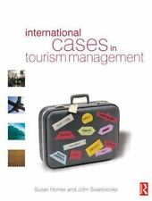 International Cases in Tourism Management: By Susan Horner, John Swarbrooke