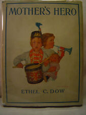 Ethel C. Dow  MOTHER'S HERO First edition [ca. 1932] Children's Illustrated Book