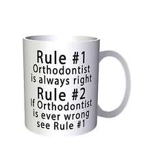 Rule 1 Orthodontist is Always Right Rule 2 Funny Novelty New  Mug e87