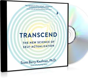 Transcend The New Science of Self-Actualization By: Scott Barry Kaufman