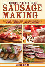 The Complete Guide to Sausage Making: Mastering the Art of Homemade Bratwurst, B
