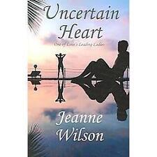 Uncertain Heart by Jeanne Wilson (2005, Paperback)