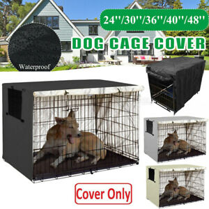 Waterproof Cover FOR Dog Crate Pet Cat Cage Kennel Privacy 22/24/30/36/4248 inch