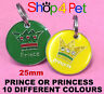 Dog Cat Tag Quality 25mm PRINCE or PRINCESS PET ID TAGS, with ENGRAVING OPTIONS