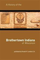 History of the Brothertown Indians of Wisconsin, Paperback by Lambert, Ronald...