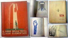 IL LIBRO DELLA TERZA CLASSE ELEMENTARE 1938 testo Padellaro illust. Carlo Testi