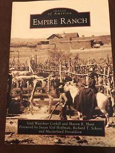 EMPIRE RANCH BY CORKILL & HUNT., SONOITA, ARIZONA- IMAGES OF AMERICA BK, 2012.