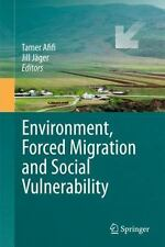 Environment, Forced Migration and Social Vulnerability (2010, Hardcover)