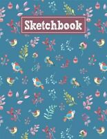 Sketchbook: 8.5 x 11 Notebook for Creative Drawing and Sketching Activities w...