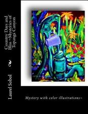 Little House of Miracles: Country Days and Bliss ~Mysteries of Topanga Canyon...