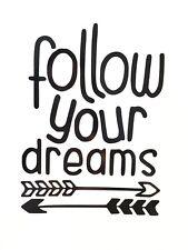 Follow Your Dreams Vinyl Decal Sticker